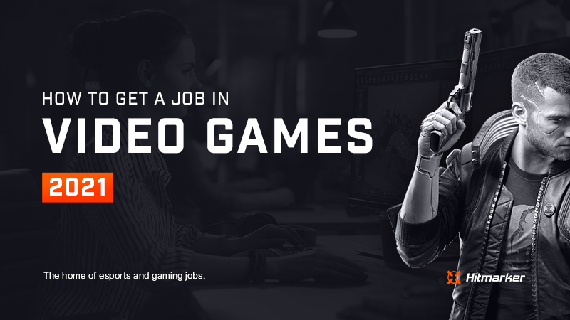 How to get a job in the video game industry in 2021