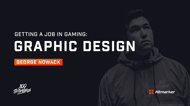 Getting a job in gaming: Graphic design with 100 Thieves' George Nowack