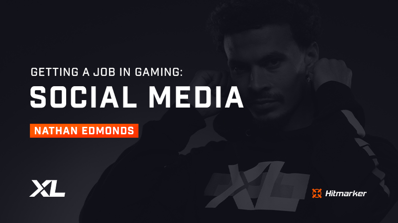 Getting a job in gaming: Social media with Excel Esports' Nathan Edmonds