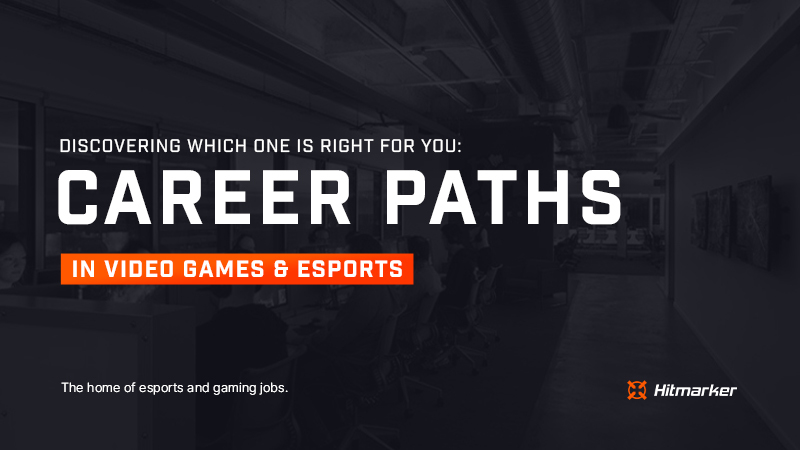 Discovering which career path is right for you in video games and esports