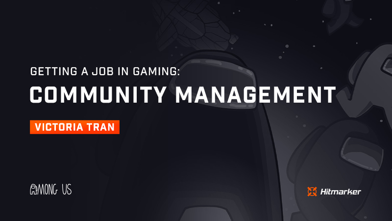 Getting a job in gaming: Community management with Among Us' Victoria Tran